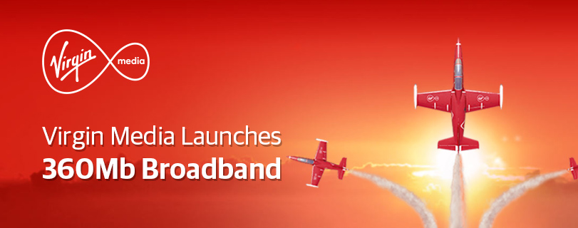 Virgin Media launches 360Mb broadband