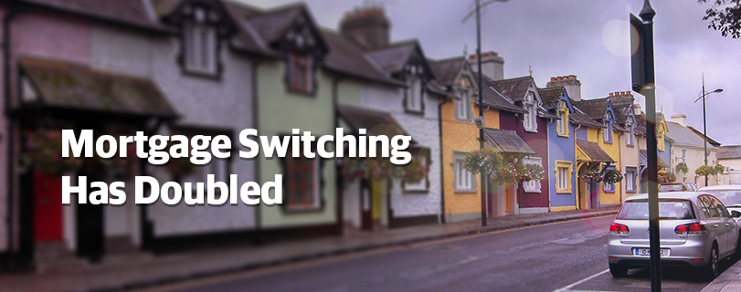 Why Has Mortgage Switching Doubled in Recent Months?