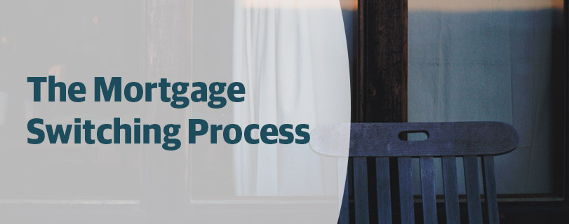 Mortgage switching process large