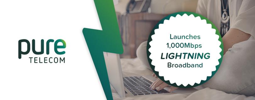 Pure Telecom launches 1,000Mbps Lightning broadband
